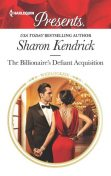 The Billionaire's Defiant Acquisition, Sharon Kendrick