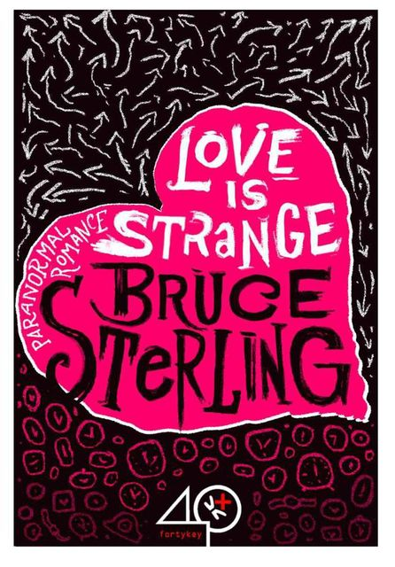 Love Is Strange (A Paranormal Romance), Bruce Sterling