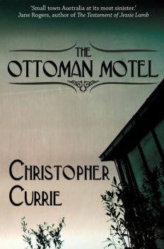 The Ottoman Motel, Christopher Currie