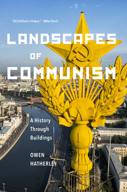 Landscapes of Communism, Owen Hatherley