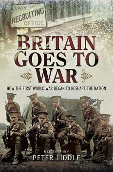 Britain Goes to War, Peter Liddle