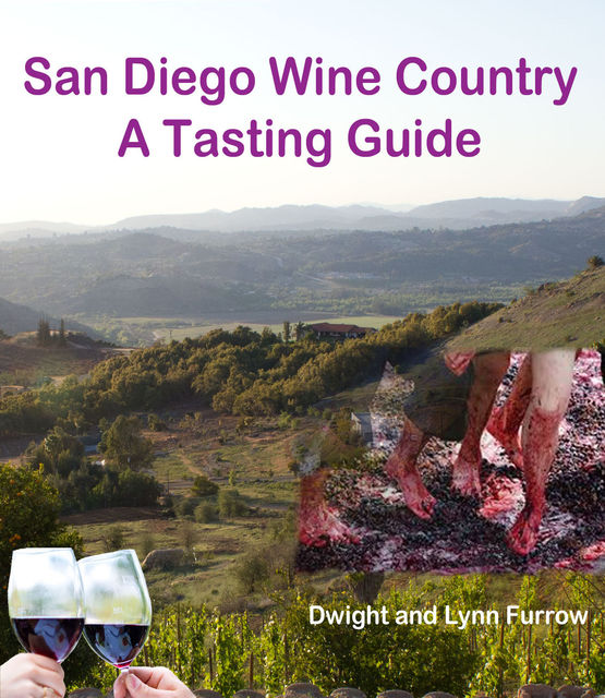 San Diego Wine Country, Dwight Furrow, Lynn Furrow
