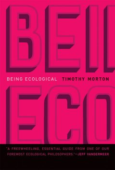 Being Ecological, Timothy Morton