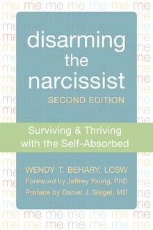 Disarming the Narcissist, Wendy T. Behary