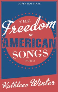 The Freedom in American Songs, Winter Kathleen