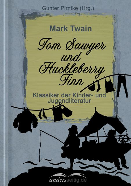 Tom Sawyer und Huckleberry Finn, Mark Twain