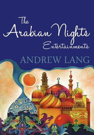 The Arabian Nights Entertainments, Andrew Lang