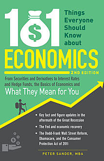 101 Things Everyone Should Know About Economics, Peter Sander