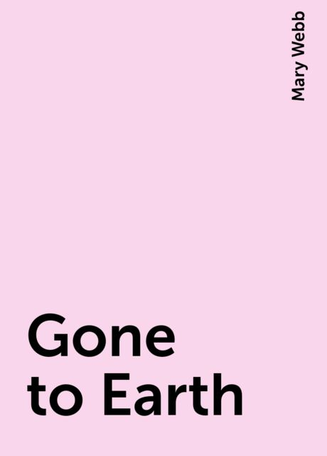 Gone to Earth, Mary Webb