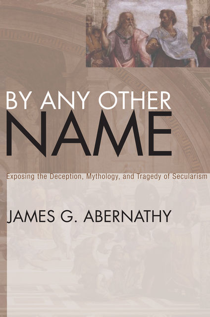 By Any Other Name, James G. Abernathy