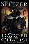 The Dagger and the Chalise, Wayne Kyle Spitzer