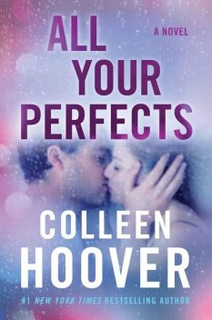 All Your Perfects, Colleen Hoover