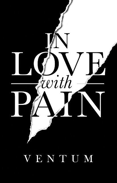In Love With Pain, Ventum