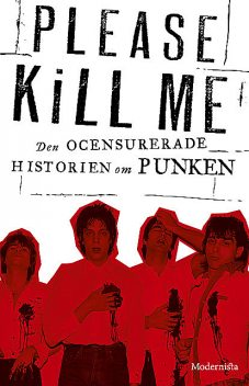 Please Kill Me: Den ocensurerade historien om punken, Gillian McCain, Legs McNeil