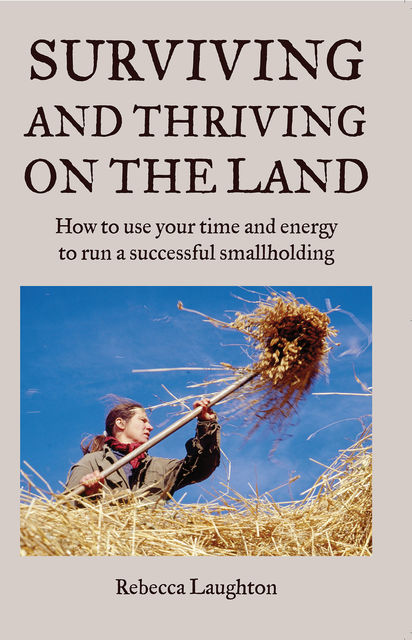 Surviving and Thriving on the Land, Rebecca Laughton