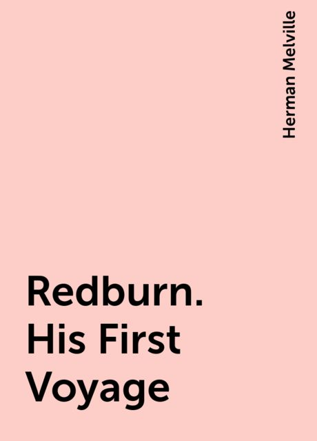 Redburn. His First Voyage, Herman Melville