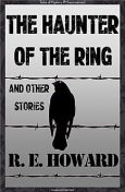 The Haunter of the Ring & Other Tales, Robert E.Howard