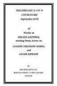 Macmillan & Co.'s Catalogue. September 1874 Of Works in Belles Lettres, Including Poetry, Fiction, Etc, amp, Macmillan, Co