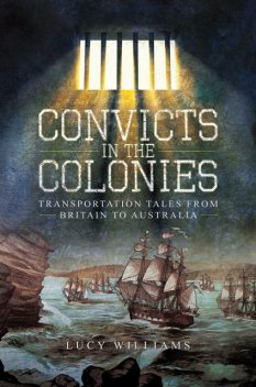Convicts in the Colonies, Lucy Williams