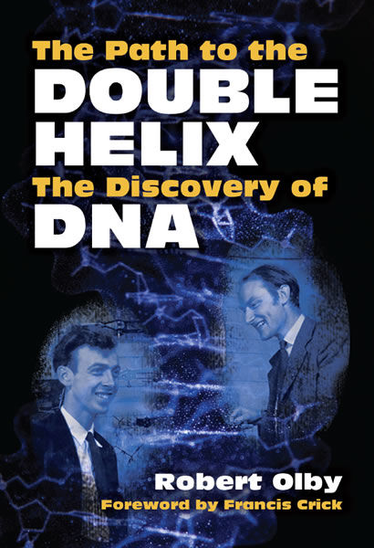 The Path to the Double Helix, Robert Olby