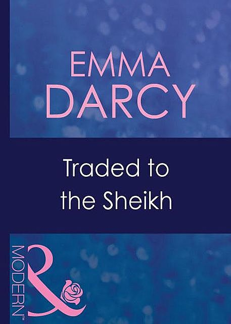 Traded to the Sheikh, Emma Darcy