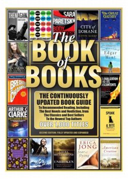 THE BOOK OF BOOKS: The Continuously Updated Book Guide to Recommended Reading, Including the Best Novels and Nonfiction, from the Classics and Best Sellers… Top Authors (The Book of Books Series), The Editors, The Book of Books