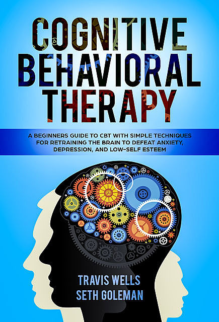 Cognitive Behavioral Therapy, Seth Goleman, Travis Wells