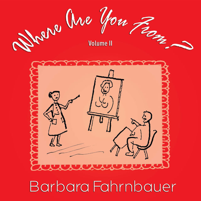 Where Are You From?, Barbara Fahrnbauer