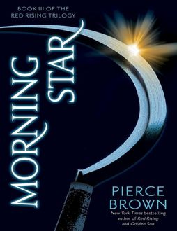 Morning Star: Book III of the Red Rising Trilogy, Pierce Brown