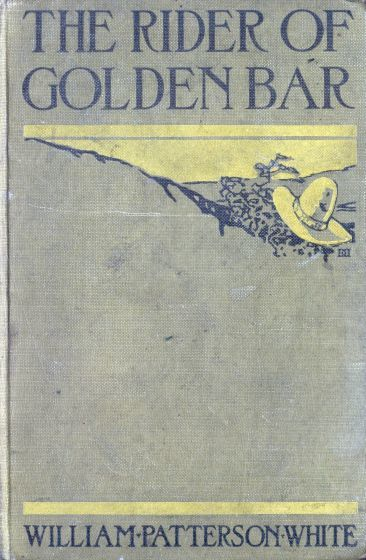 The Rider of Golden Bar, William Patterson White