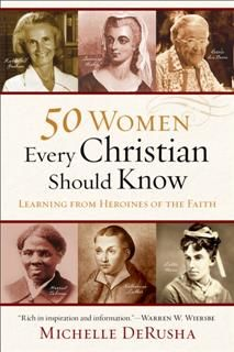 50 Women Every Christian Should Know, Michelle DeRusha