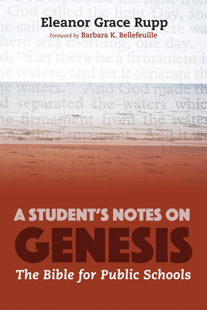 A Student's Notes on Genesis, Eleanor Grace Rupp