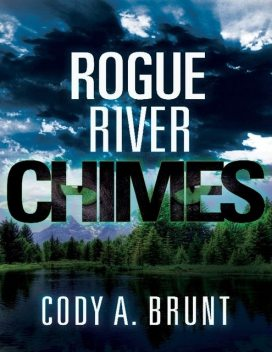 Rogue River Chimes, Cody A.Brunt