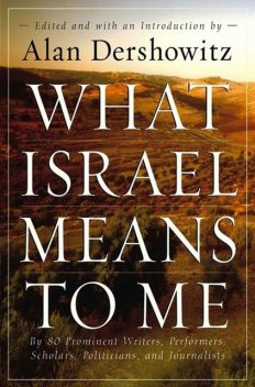 What Israel Means to Me, Alan Dershowitz