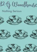 Nothing Serious, P. G. Wodehouse