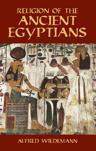 Religion of the Ancient Egyptians, Alfred Wiedemann