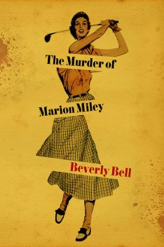 The Murder of Marion Miley, Beverly Bell