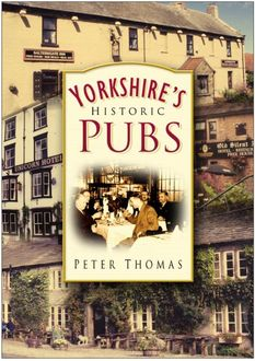 Yorkshire's Historic Pubs, Peter Thomas