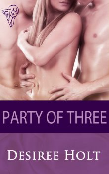 Party of Three, Desiree Holt