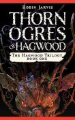 Thorn Ogres of Hagwood, Robin Jarvis