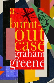 A Burnt-Out Case, Graham Greene