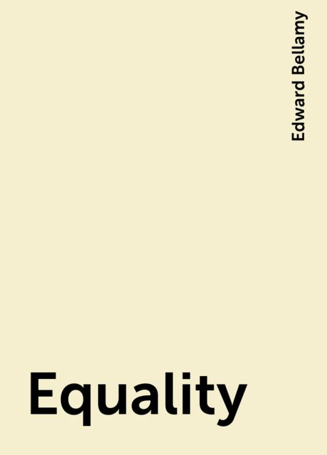 Equality, Edward Bellamy