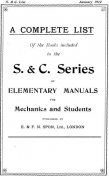 A Complete List of the Books Included in the S. & C. Series of Elementary Manuals for Mechanics and Students published by E. & F. N. Spon, Ltd., London. January 1912, E., F.N. Spon