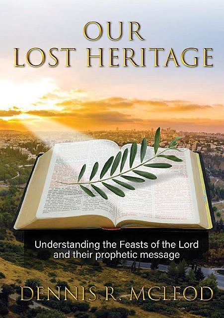 Our Lost Heritage, TBD, Dennis R McLeod