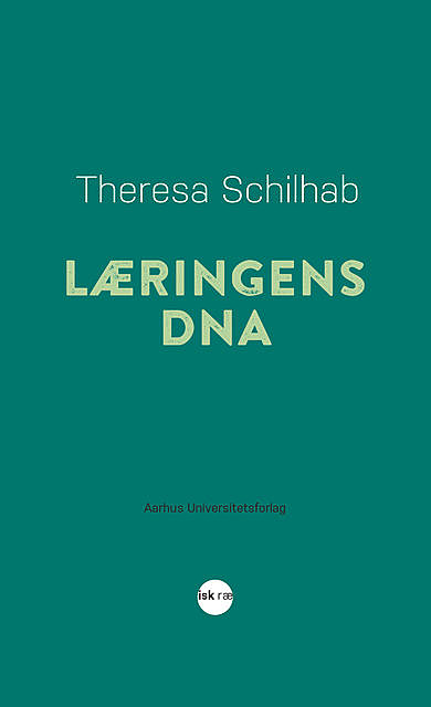 Læringens DNA, Theresa Schilhab