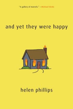 And Yet They Were Happy, Helen Phillips