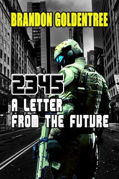 2345: A Letter from the Future, Brandon Goldentree