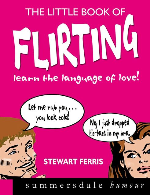 The Little Book of Flirting, Stewart Ferris