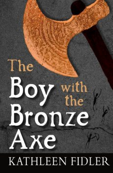 The Boy with the Bronze Axe, Kathleen Fidler