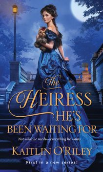 The Heiress He's Been Waiting For, Kaitlin O'Riley